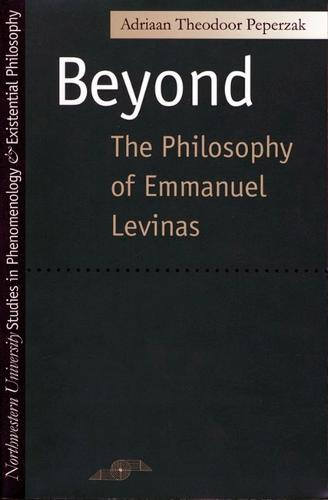Beyond the Philosophy of Emmanuel Levinas - Studies in Phenomenology and Existential Philosophy (Paperback)