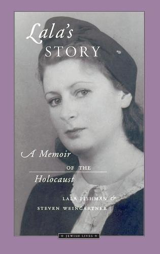 Lala's Story: A Memoir of the Holocaust - Jewish Lives (Paperback)