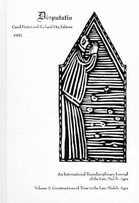 Constructions of Time in the Late Middle Ages: An International Transdisciplinary Journal of the Late Middle Age (Hardback)