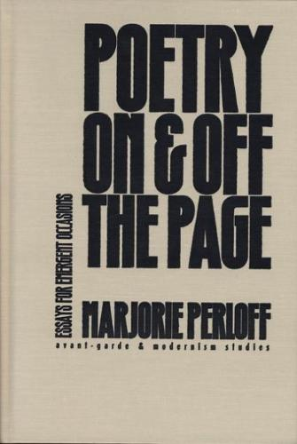 Poetry on and off the Page: Essays for Emergent Occasions - Avant-garde and Modernism Studies (Paperback)