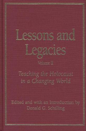 Lessons and Legacies v. 2; Teaching the Holocaust in a Changing World (Paperback)