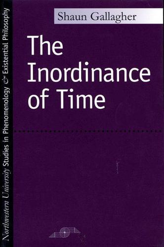 The Inordinance of Time - Studies in Phenomenology and Existential Philosophy (Paperback)