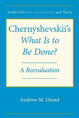 Chernyshevskii's What is to be Done: A Reevaluation (Hardback)