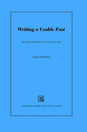 Writing a Usable Past: Russian Literary Culture, 1917-1937 - Studies in Russian Literature and Theory (Hardback)