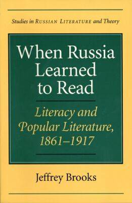 When Russia Learned to Read: Literacy and Popular Literature, 1861-1917 - Studies in Russian Literature and Theory (Paperback)