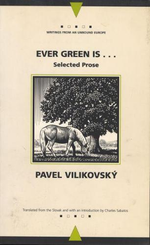 Ever Green is...: Collected Prose - Writings from an Unbound Europe (Paperback)