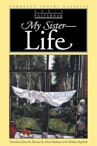 My Sister, Life - European Poetry Classics (Paperback)