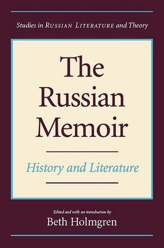 The Russian Memoir: History and Literature - Studies in Russian Literature and Theory (Hardback)