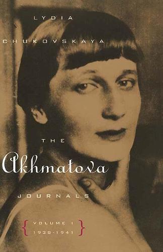 The Akhmatova Journals Vol 1; 1938-1941 (Paperback)
