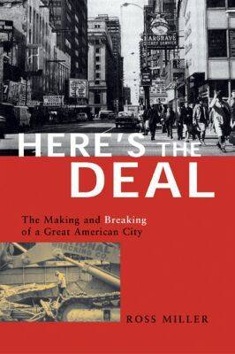 Here's the Deal: The Making and Breaking of a Great American City (Paperback)