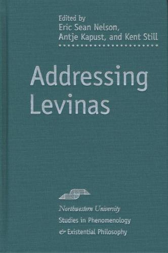 Addressing Levinas - Studies in Phenomenology and Existential Philosophy (Hardback)