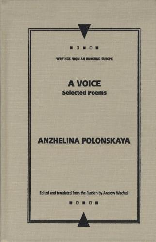 A Voice: Selected Poems - DELETE (Writings From An Unbound Europe) (Hardback)