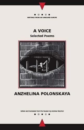 A Voice: Selected Poems - DELETE (Writings From An Unbound Europe) (Paperback)