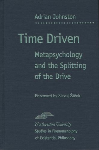 Time Driven: Metapsychology and the Splitting of the Drive - Studies in Phenomenology and Existential Philosophy (Hardback)