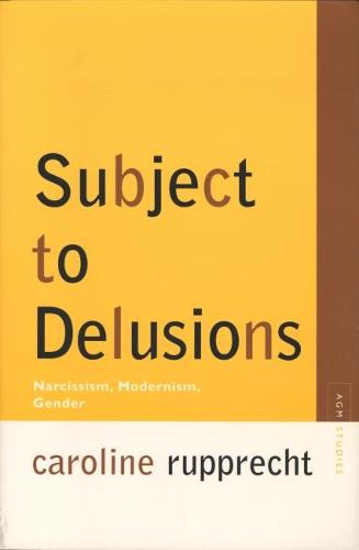 Subject to Delusions: Narcissism, Modernism, Gender (Paperback)