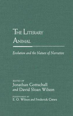 The Literary Animal: Evolution and the Nature of Narrative - Rethinking Theory (Hardback)