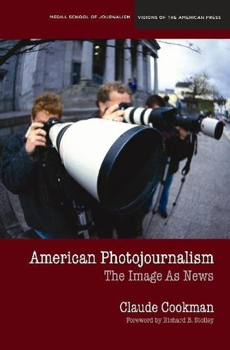 American Photojournalism: Motivations and Meanings (Paperback)