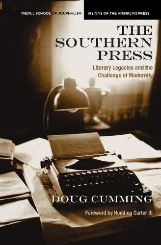 The Southern Press: Literary Legacies and the Challenge of Modernity (Paperback)
