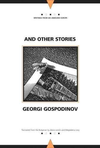 And Other Stories - Writings from an Unbound Europe (Paperback)