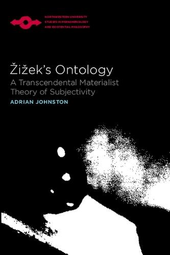 Zizek's Ontology: A Transcendental Materialist Theory of Subjectivity - Studies in Phenomenology and Existential Philosophy (Paperback)
