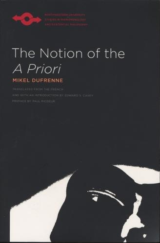 """The Notion of the """"""""A Priori - Studies in Phenomenology and Existential Philosophy (Paperback)"""