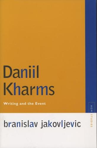 Daniil Kharms: Writing and the Event (Paperback)
