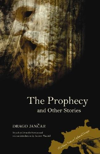 The Prophecy and Other Stories - Writings from an Unbound Europe (Paperback)