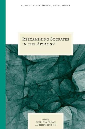 """Reexamining Socrates in the """"""""Apology - Topics in Historical Philosophy (Paperback)"""