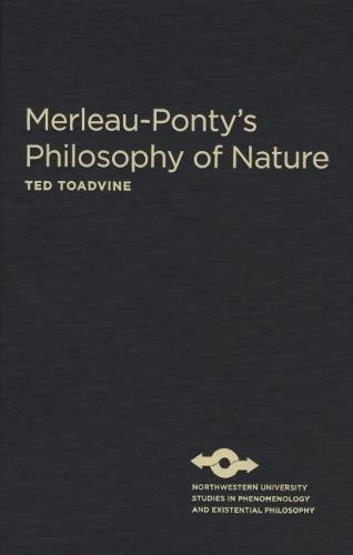 Merleau-Ponty's Philosophy of Nature - Studies in Phenomenology and Existential Philosophy (Hardback)