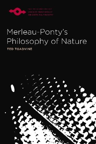 Merleau-Ponty's Philosophy of Nature - Studies in Phenomenology and Existential Philosophy (Paperback)