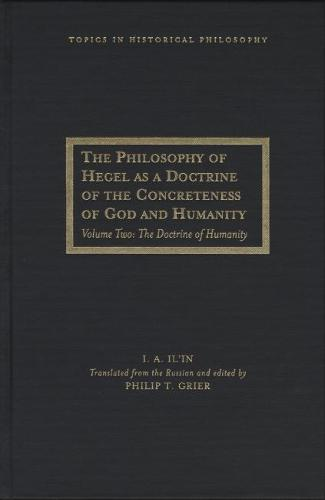 The Philosophy of Hegel as a Doctrine of the Concreteness of God and Humanity: Volume 2: The Doctrine of Humanity (Hardback)