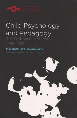 Child Psychology and Pedagogy: The Sorbonne Lectures 1949-1952 - Studies in Phenomenology and Existential Philosophy (Paperback)
