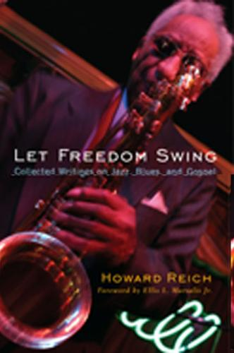 Let Freedom Swing: Collected Writings on Jazz, Blues and Gospel (Paperback)