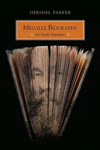 Melville Biography: An Inside Narrative (Hardback)