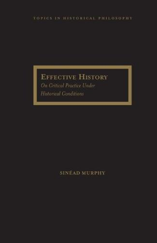 Effective History: On Critical Practice under Historical Conditions (Hardback)