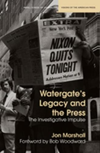 Watergate's Legacy and the Press: The Investigative Impulse (Paperback)