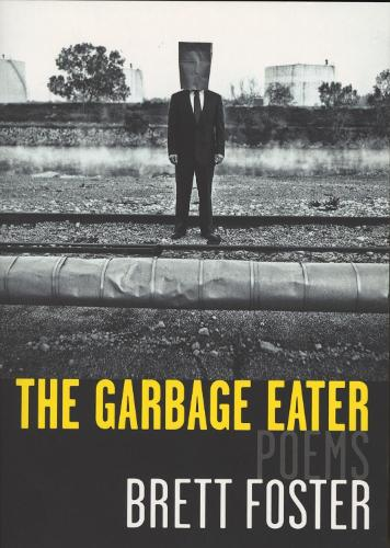 The Garbage Eater: Poems (Paperback)