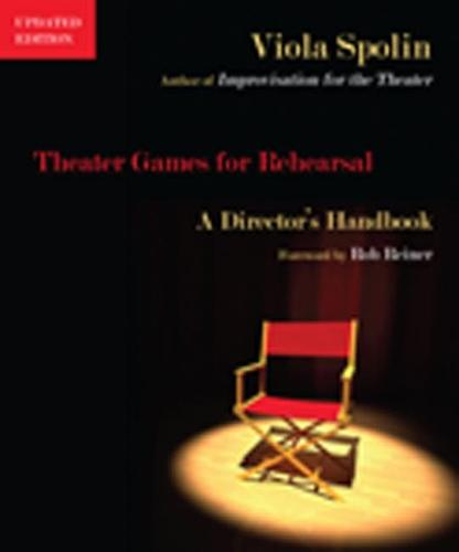 Theater Games for Rehearsal: A Director's Handbook (Paperback)