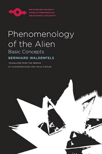 Phenomenology of the Alien - Studies in Phenomenology and Existential Philosophy (Hardback)