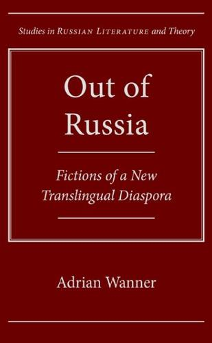 Out of Russia: Fictions of a New Translingual Diaspora (Hardback)