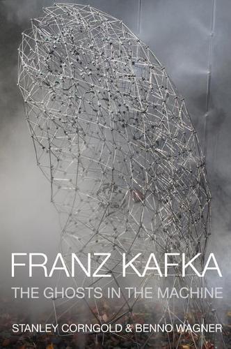 Franz Kafka: The Ghosts in the Machine (Hardback)
