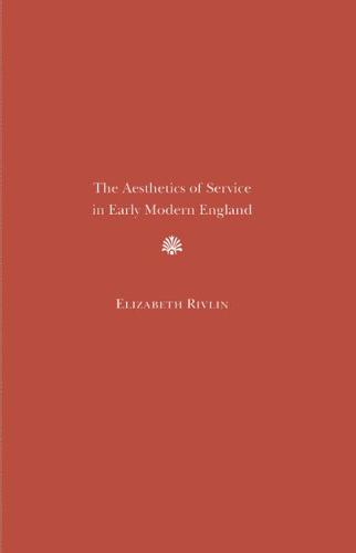 The Aesthetics of Service in Early Modern England (Hardback)