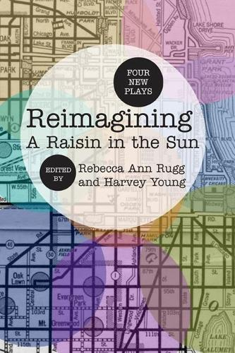 Reimagining A Raisin in the Sun: Four New Plays (Paperback)