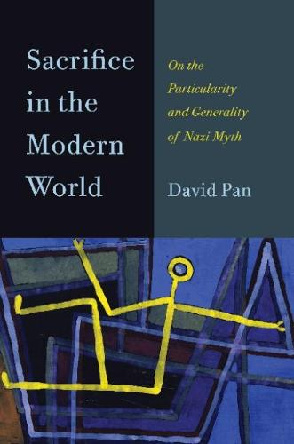 Sacrifice in the Modern World: On the Particularity and Generality of Nazi Myth (Hardback)