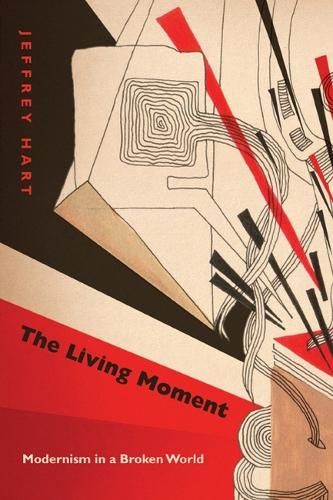 The Living Moment: Modernism in a Broken World (Paperback)