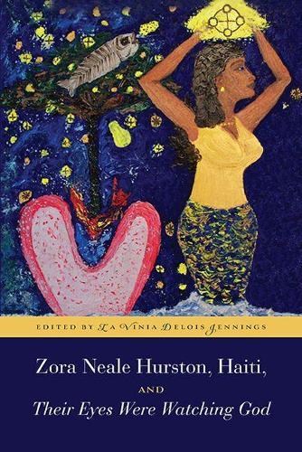 Zora Neale Hurston, Haiti, and Their Eyes Were Watching God (Paperback)