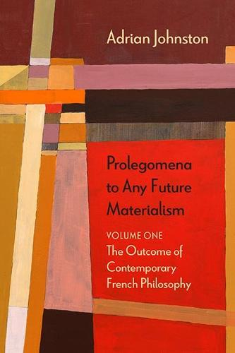 Prolegomena to Any Future Materialism: The Outcome of Contemporary French Philosophy - Diaeresis (Paperback)