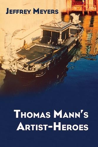 Thomas Mann's Artist-Heroes (Hardback)