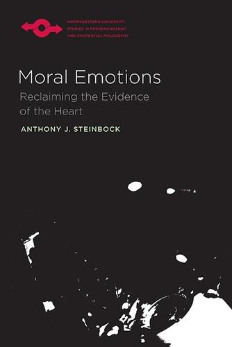 Moral Emotions: Reclaiming the Evidence of the Heart - Studies in Phenomenology and Existential Philosophy (Paperback)
