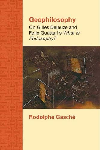 """Geophilosophy: On Gilles Deleuze and Felix Guattari's """"""""What Is Philosophy? - Studies in Comparative and Continental Philosophy (Hardback)"""